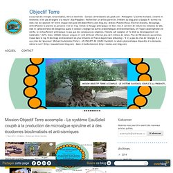 Le système EauSoleil couplé à la production de microalgue spiruline et à des écodomes bioclimatisés et anti-sismiques