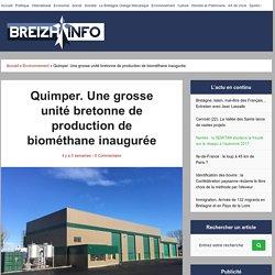 Quimper. Une grosse unité bretonne de production de biométhane inaugurée -