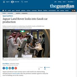 Jaguar Land Rover looks into Saudi car production