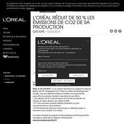L'Oréal réduit de 50 % les émissions de CO2 de sa production - Communiqués de presse