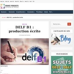 DELF B1 : production écrite - Sujet complet corrigé