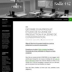 Décrire d'un produit étudié de sa zone de production à sa zone de consommation