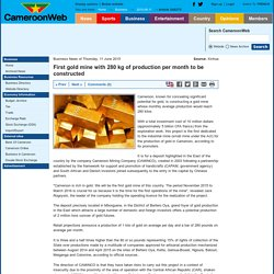 First gold mine with 280 kg of production per month to be constructed