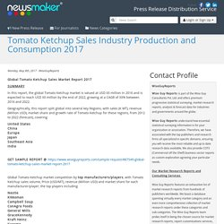 Tomato Ketchup Sales Industry Production and Consumption 2017