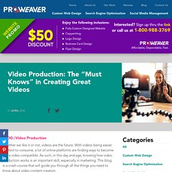 """Video Production: The """"Must Knows"""" in Creating Great Videos"""