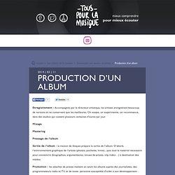 Production d'un album, un long processus