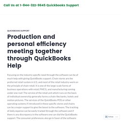 Production and personal efficiency meeting together through QuickBooks Help – Call Us at 1-844-322-9645 Quickbooks Support