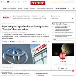 """Toyota stoppe sa production en Inde après des """"émeutes"""" dans ses usines"""