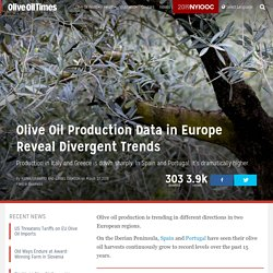 OLIVE OIL TIMES 27/03/19 Olive Oil Production Data in Europe Reveal Divergent Trends - Production in Italy and Greece is down sharply. In Spain and Portugal, it's dramatically higher.