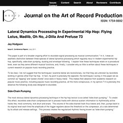 Journal on the Art of Record Production » Lateral Dynamics Processing in Experimental Hip Hop: Flying Lotus, Madlib, Oh No, J-Dilla and Prefuse 73