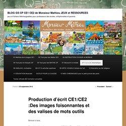 Production d'écrit CE1/CE2 :Des images foisonnantes et des valises de mots outils