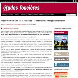 Production urbaine « à la française » – Interview de Françoise Fromonot
