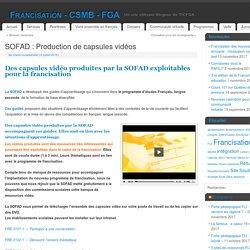 SOFAD : Production de capsules vidéos – Francisation – CSMB – FGA