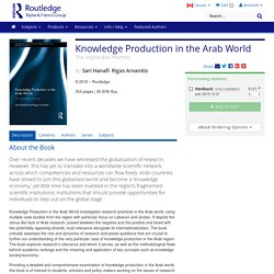 Knowledge Production in the Arab World: The Impossible Promise (Hardback)
