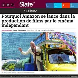 Pourquoi Amazon se lance dans la production de films par le cinéma indépendant