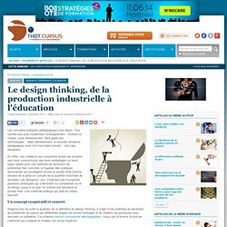 Le design thinking, de la production industrielle à l'éducation