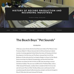 """The Beach Boys' """"Pet Sounds"""" – History of Record Production and Recording Industries"""