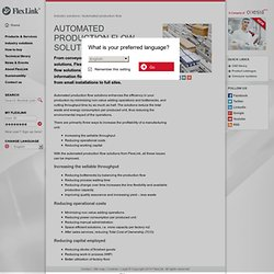 Automated production flow, Industry solutions, Material and information flow - FlexLink