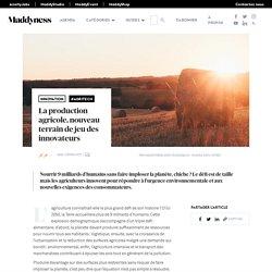La production agricole, nouveau terrain de jeu des innovateurs - Maddyness - Le Magazine des Startups Françaises