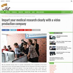 Impart your medical research clearly with a video production company