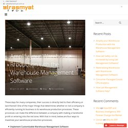 Amplify your Warehouse Production with the Warehouse Management Software
