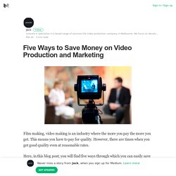 Five Ways to Save Money on Video Production and Marketing