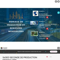 S2GEO SECONDE DE PRODUCTION MONDIALISES by MENGELLE Laurence on Genial.ly