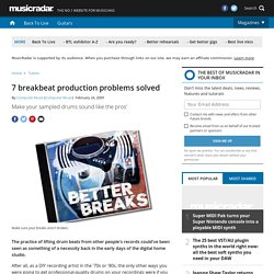 7 breakbeat production problems solved - Tutorials | musicradar.