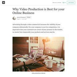 Video Production is Best for your Online Business and Why?