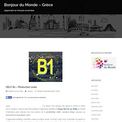 DELF B1 – Production orale – Bonjour du Monde – Grèce