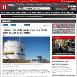 Russie: record de production de pétrole, mais baisse des recettes - Europe