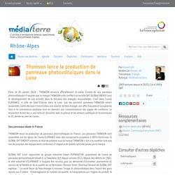 Thomson lance la production de panneaux photovoltaïques dans la Loire