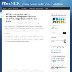 Plénière du 23 novembre : Emergence de la production chez les élèves, du journal Freinet à nos jours - PRessMITIC