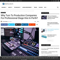 Why Turn To Production Companies For Professional Stage Hire In Perth?