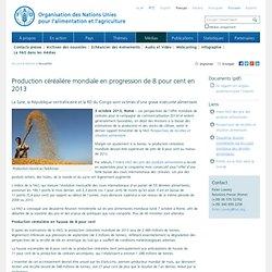 FAO 03/10/13 Production céréalière mondiale en progression de 8 pour cent en 2013