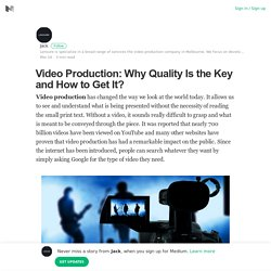 Video Production: Why Quality Is the Key and How to Get It?