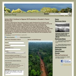 July 26, 2014 - Continue to Oppose Oil Production in Ecuador's Yasuni Rainforests
