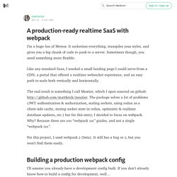 A production-ready realtime SaaS with webpack