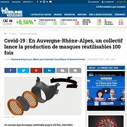 Covid-19 : En Auvergne-Rhône-Alpes, un collectif lance la production de masques réutilisables 100 fois