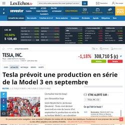 Annexe 4 : Tesla prévoit une production en série de la Model 3 en septembre