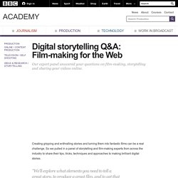 BBC Academy - Production - Digital storytelling Q&A: Film-making for the Web