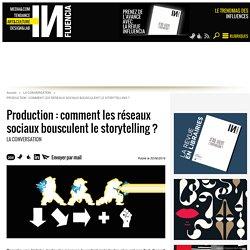 Production : comment les réseaux sociaux bousculent le storytelling ?
