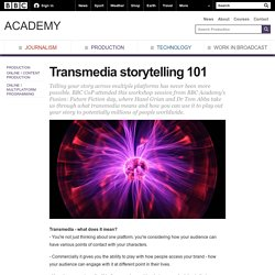 BBC Academy - Production - Transmedia storytelling 101