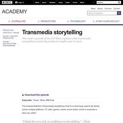 BBC Academy - Production - Transmedia storytelling