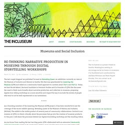 Re-thinking Narrative Production in Museums through Digital Storytelling Workshops