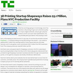 3D Printing Startup Shapeways Raises $5.1 Million, Plans NYC Production Facility