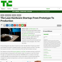 The Lean Hardware Startup: From Prototype To Production