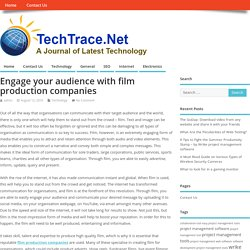 Engage your audience with film production companies – A Journal of Latest Technology