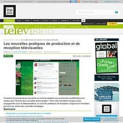 Télévision - Article - Les nouvelles pratiques de production et de réception télévisuelles