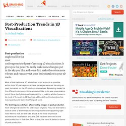 Post-Production Trends in 3D Visualizations